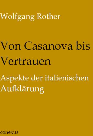 Von Casanova bis Vertrauen : Aspekte der italienischen Aufklärung